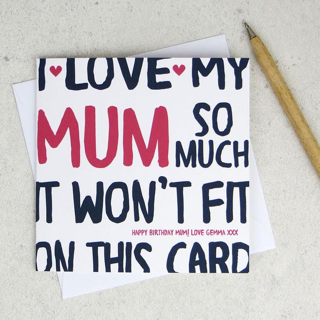 I Love My Mum So Much Birthday Card by Wink Design
