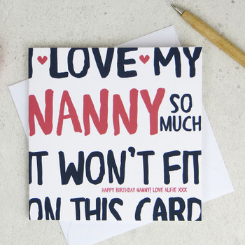 I Love My Nanny So Much Birthday Card by Wink Design
