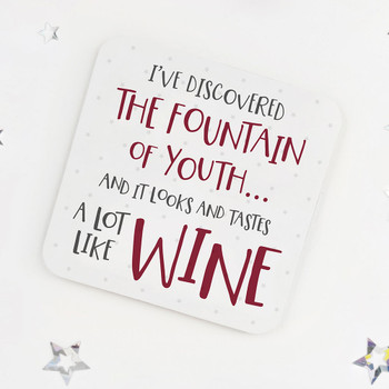 Fountain of Youth is Wine: Fun Drinks Coaster