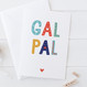Wink Design - Friendship Card - Gal Pal - Galentines Card - Palentines Card