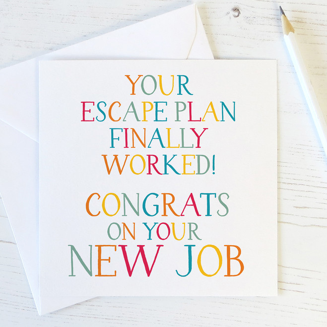 Your Escape Plan Finally Worked - New Job Card - Wink Design