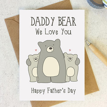 We Love You Daddy Bear - Father's Day - Greetings Card