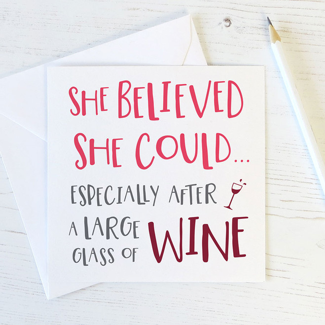 She Believed She Could - funny motivational wine card by Wink Design