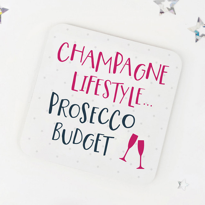 Champagne Lifestyle, Prosecco Budget: Fun Drinks Coaster