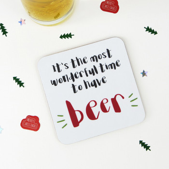 It's the most wonderful time to have Beer - Fun Drinks Coaster