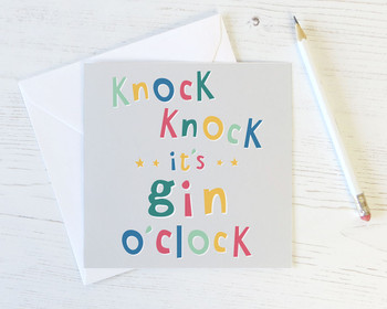 Knock Knock, It's Gin O'Clock! Birthday / Celebration Card