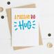 Wink Design Massive Big Hug Card