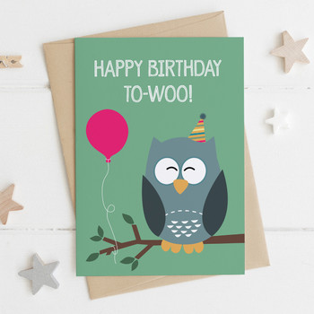 Cute Owl Birthday Card - 'Happy Birthday To-Woo'