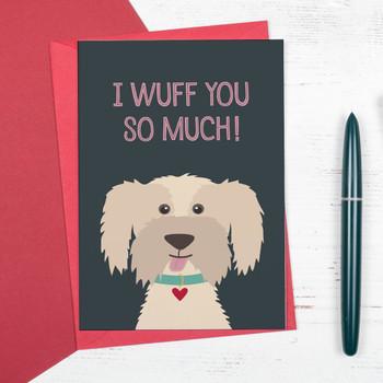 I Wuff You So Much - Cute Dog Love or Anniversary Card