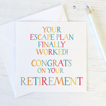 Your Escape Plan Finally Worked - Funny Retirement Card by Wink Design