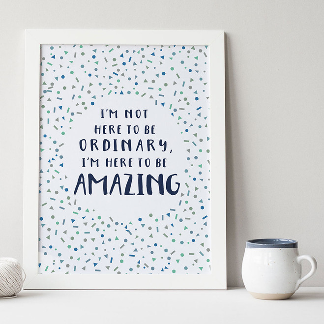Here to Be Amazing Print by Wink Design