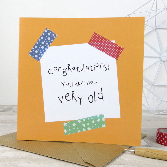 Congratulations You Are Now Very Old - Funny Birthday Card