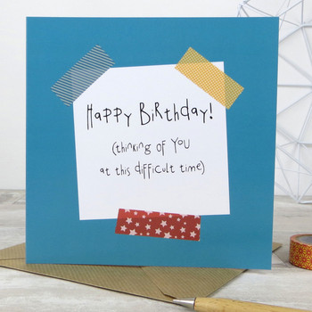 Happy Birthday! (thinking of you at this difficult time) Funny Card