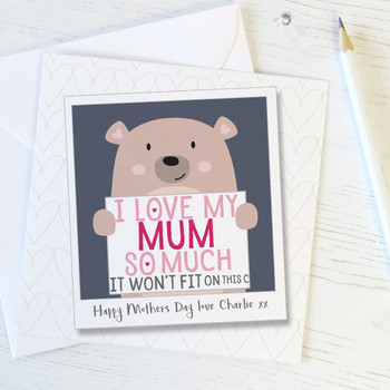 'I Love My Mum So Much' Cute Bear Personalised Card by Wink Design