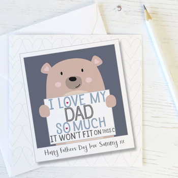 Cute personalised Bear Card 'I love my Dad So Much'