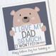 Cute personalised Bear Card 'I love my Dad So Much'