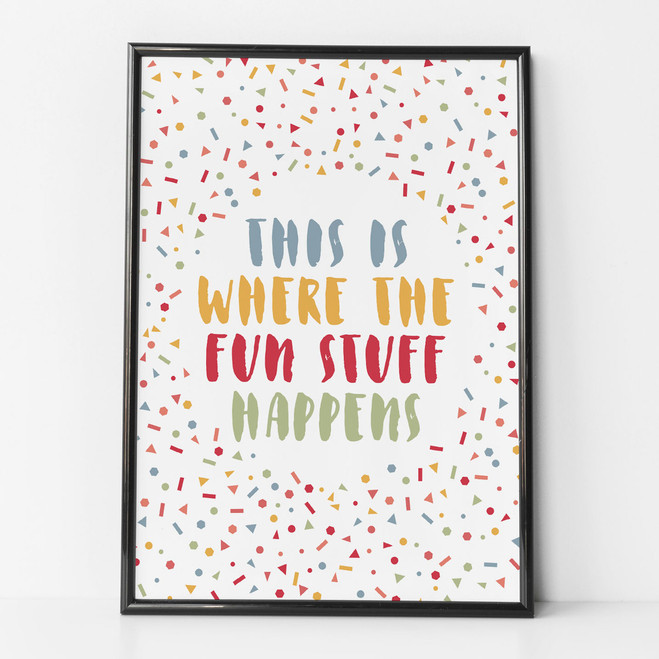 This Is Where The Fun Stuff Happens - Print by Wink Design