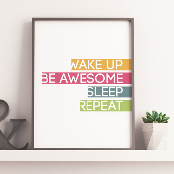 Wake Up, Be Awesome - Motivational Print