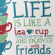 'Life is Like a Teacup' Personalised Print - close up