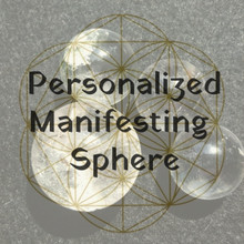 Personalized Manifesting Sphere
