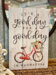 """Good Day in Wauwatosa"" Wooden Sign"