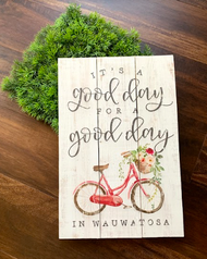 """""""Good Day for a Good Day in Wauwatosa"""" Wooden Sign"""