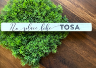 """""""No Place Like Tosa"""" 16"""" Freestanding Wooden Sign"""
