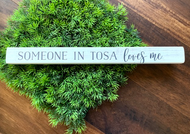 """Someone in Tosa Loves Me"" 16"" Wooden Freestanding Sign"