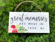"""""""Great Memories Are Made in Tosa, WI"""" 6.5 x 3.5 Wooden Hanging Sign"""