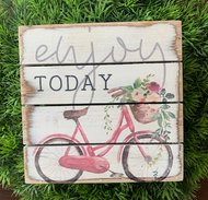 """Enjoy Today"" 6x6 Wooden Freestanding Sign"