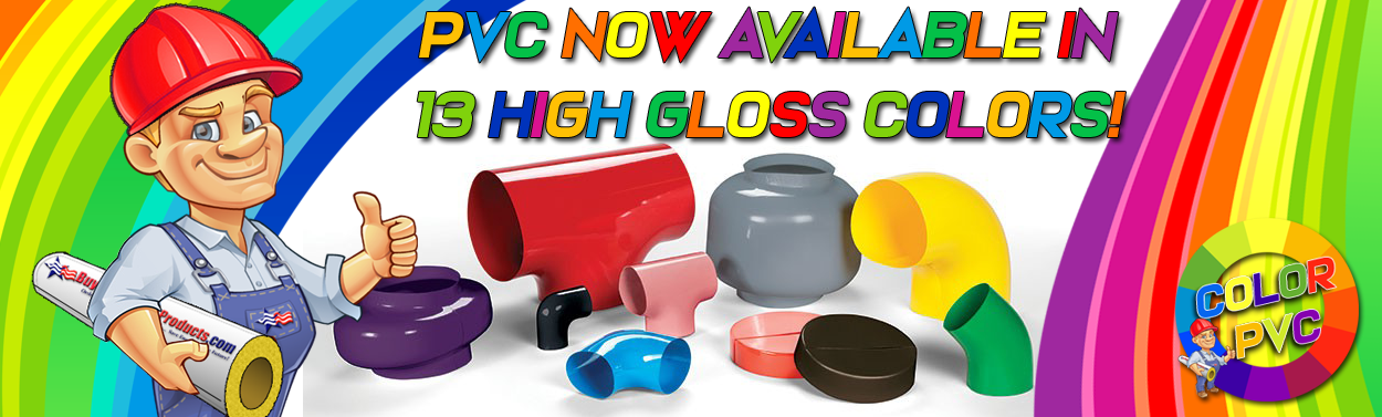 PVC Fitting Covers and Cut & Curl Jacketing Now Available in 13 High Gloss Colors!