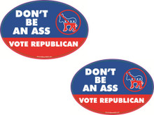 "2 PACK - ""DON'T BE AN ASS, VOTE REPUBLICAN"" 4x6 Inch Political Bumper Stickers"