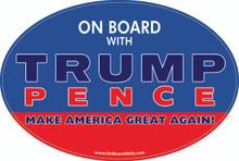 """ON BOARD WITH TRUMP / PENCE - MAKE AMERICA GREAT AGAIN!"" 4x6 Inch Political Bumper Sticker"