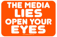 """THE MEDIA LIES OPEN YOUR EYES"" 4x6 Inch Fake News Political Bumper Sticker"