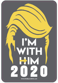 """I'M WITH HIM 2020"" President Donald Trump 4x6 Inch Political Bumper Sticker"