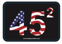 45 SQUARED President Donald Trump 4 x 2.75 Inch Political Bumper Sticker