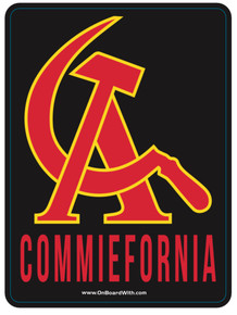 "COMMIEFORNIA Hammer & Sickle- COMMUNIST CALIFORNIA 4"" x 5.45"" Quality Bumper Sticker Decal"