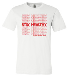 Stay Healthy - Bella+Canvas Men's White T-shirt
