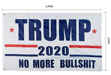 President Donald Trump - No More Bullshit - 2020 Election - 3 x 5 Foot Flag With Grommets