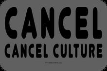 CANCEL Cancel Culture - 4 x 6  Inch Political Bumper Sticker