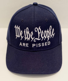 WE THE PEOPLE ARE PISSED - Ball Cap / Hat