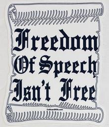 FREEDOM OF SPEECH ISN'T FREE - 4 Inch Political Bumper Sticker
