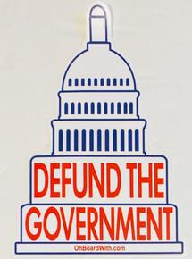 Defund The Government - 4 x 6 Inch Political Bumper Sticker