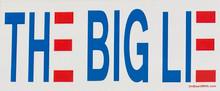 THE BIG LIE - Anti-Biden - 6 x 2.25 Inch Political Bumper Sticker