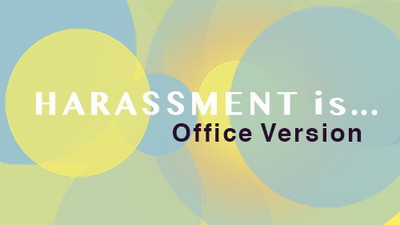 Harassment Is... Office Version