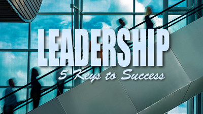 Leadership: 5 Keys to Success