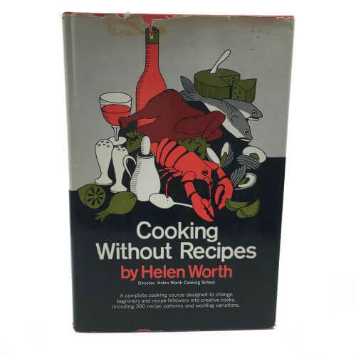 Vintage Cookbook Cooking Without Recipes Worth 1965