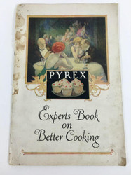 Pyrex Experts Book on Better Cooking 1925 Manual Guide Cookbook Pamphlet