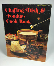 Cookbook Chafing Dish and Fondue Cook Book A Sunset Book 1975