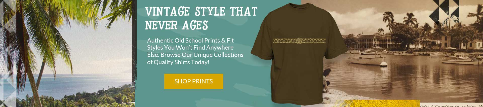 Vintage style that never ages. Browse our unique collection of quality shirts.